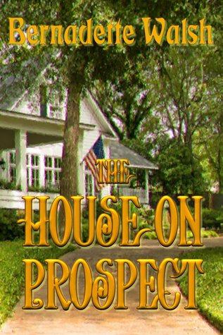 The House on Prospect by Bernadette  Walsh