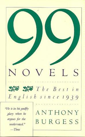 Ninety-Nine Novels: The Best in English Since 1939