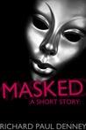 Masked: A Short Story