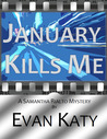 January Kills Me (Samantha Rialto #1)