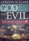 God and Evil: The Problem Solved (Trinity Paper No. 46)