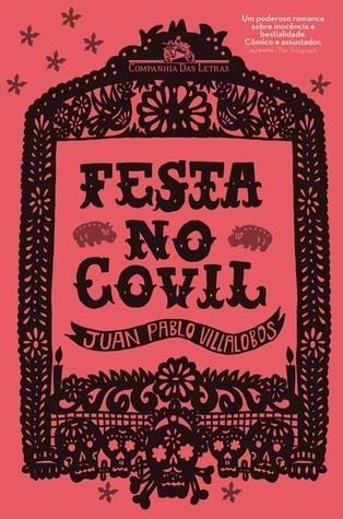 Festa no Covil by Juan Pablo Villalobos