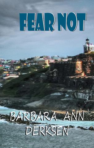 Fear Not by Barbara Ann Derksen