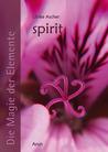 Die Magie der Elemente. Band V - Spirit