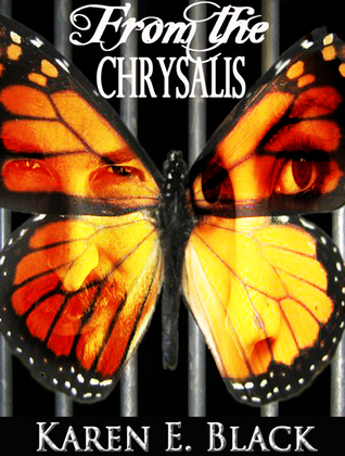 From the Chrysalis by Karen E.  Black