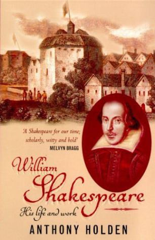 William Shakespeare by Anthony Holden