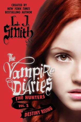 Destiny Rising (The Vampire Diaries: The Hunters, #3)