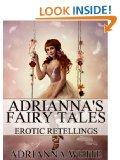 Adrianna's Fairy Tales by Adrianna White