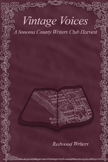 Vintage Voices: A Sonoma County Writers Club Harvest