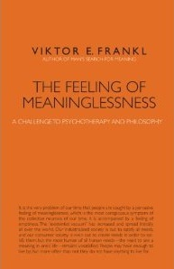 The Feeling of Meaninglessness: A Challenge to Psychotherapy and Philosophy