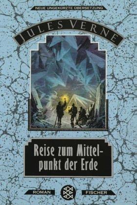 Reise zum Mittelpunkt der Erde. Neue ungekürzte Übersetzung von Manfred Kottmann.