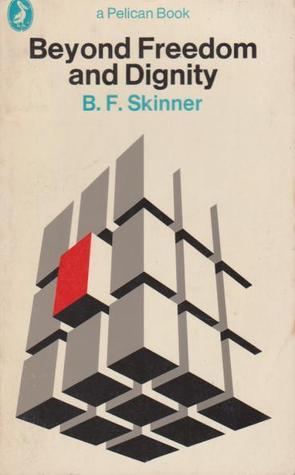 Beyond Freedom and Dignity by B.F. Skinner