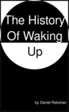 The History of Waking Up
