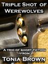 Triple Shot of Werewolves by Tonia Brown