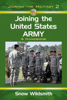 Joining the United States Army: A Handbook (Joining the Military, #2)