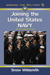 Joining the United States Navy: A Handbook (Joining the Military, #5)