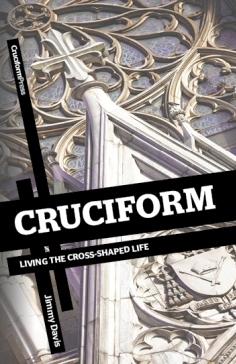 Cruciform: Living the Cross-Shaped Life