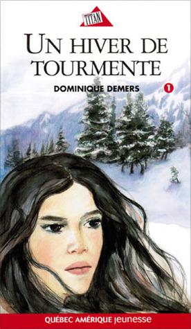 Un hiver de tourmente by Dominique Demers