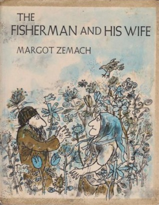 The Fisherman and His Wife by Margot Zemach