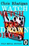 Watch You Drown