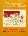 You Want Proof? I'll Give You Proof!: More Cartoons