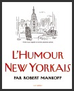 L'humour New Yorkais by Robert Mankoff
