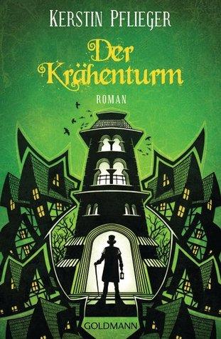Der Krähenturm (Icherios Ceihn, #2)