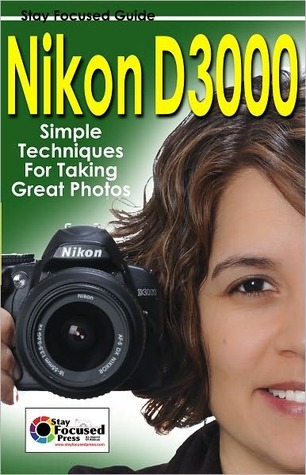 Nikon D3000 Stay Focused Guide