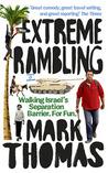 Extreme Rambling: Walking Israels Separation Barrier - For Fun.