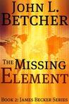 The Missing Element (James Becker, #2)