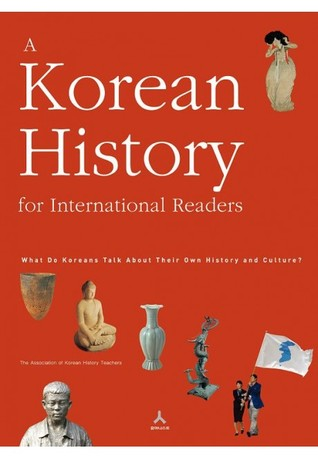 A Korean History for International Readers: What Do Koreans Talk About Their Own History and