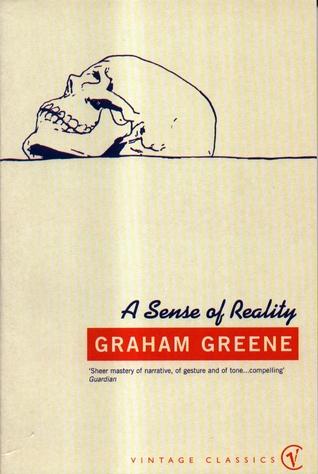 A Sense Of Reality by Graham Greene