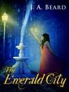 The Emerald City by J.A. Beard