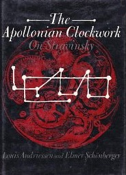 The Apollonian Clockwork: On Stravinsky