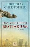 Das verlorene Bestiarium by Nicholas Christopher