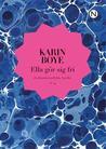 Ella gör sig fri by Karin Boye