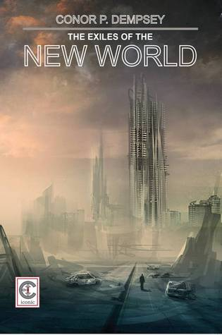 The Exiles of the New World by Conor P. Dempsey