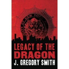 Legacy Of the Dragon by J. Gregory Smith
