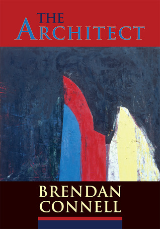 The Architect by Brendan Connell