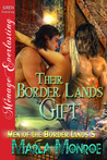 Their Border Lands Gift by Marla Monroe