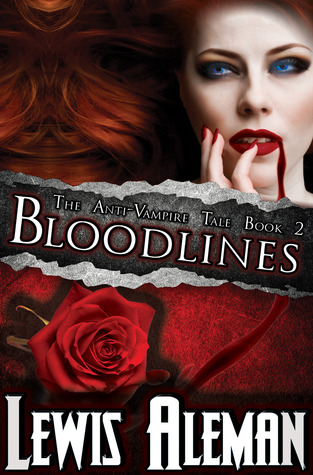 Bloodlines (The Anti-Vampire Tale, Book 2)