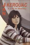 Jan Kerouac: A Life in Memory