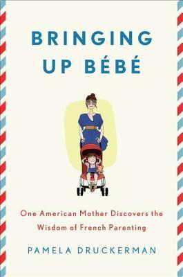 bringing-up-bb-one-american-mother-discovers-the-wisdom-of-french-parenting