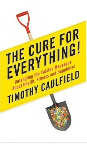 the-cure-for-everything-untangling-the-twisted-messages-about-health-fitness-and-happiness