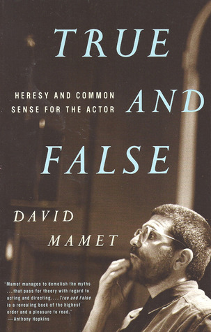 True and False: Heresy and Common Sense for the Actor