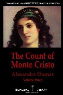 The Count Of Monte Cristo Volume 3 Le Comte De Monte Cristo Tome 3: English French Parallel Text Edition In Six Volumes