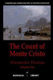 The Count Of Monte Cristo / Le Comte De Monte Cristo:  English French Parallel Text Edition (The Count of Monte Cristo, part 2 of 6)