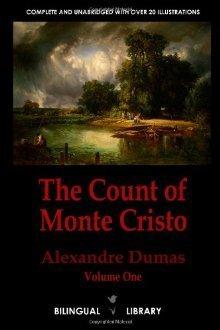The Count Of Monte Cristo Volume 1 Le Comte De Monte Cristo Tome 1: English French Parallel Text Edition In Six Volumes