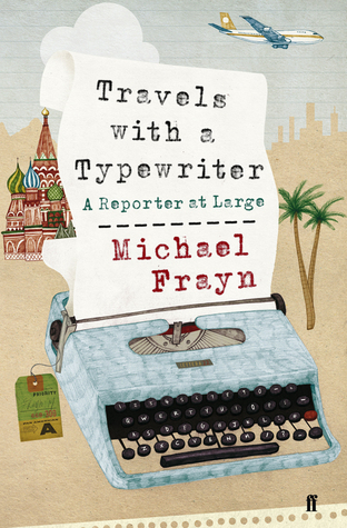 Travels With A Typewriter by Michael Frayn