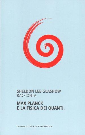 Max Planck e la fisica dei quanti